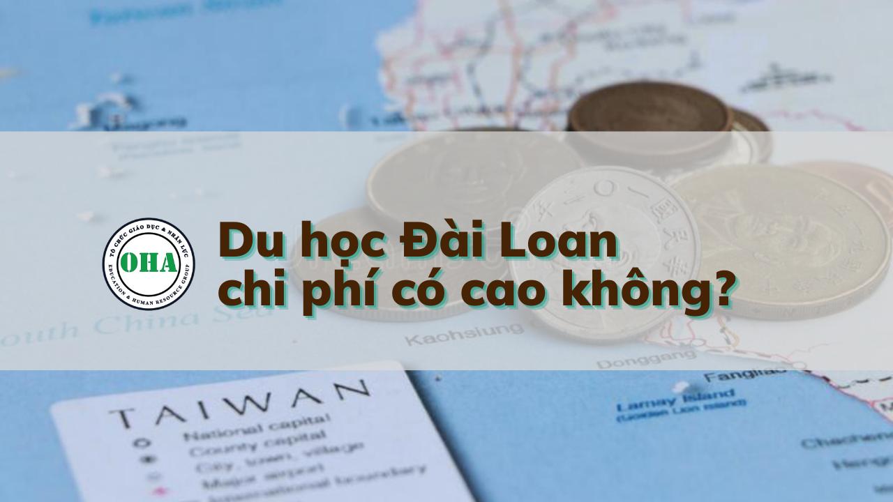Du học Đài Loan chi phí có cao không?