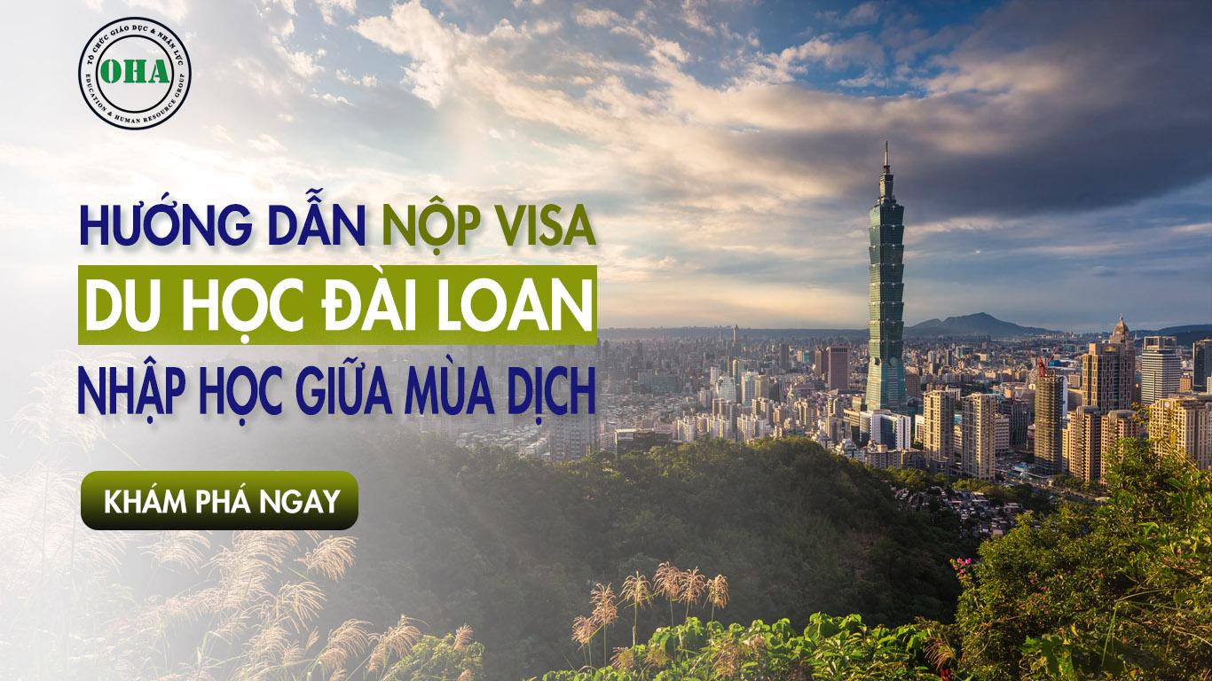 Hướng dẫn nộp visa du học Đài Loan giữa mùa dịch
