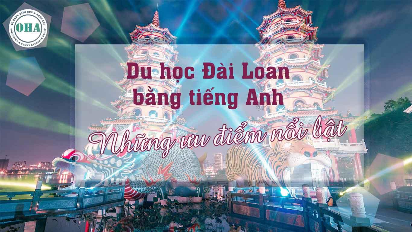 Du học Đài Loan bằng tiếng Anh và những điều cần biết