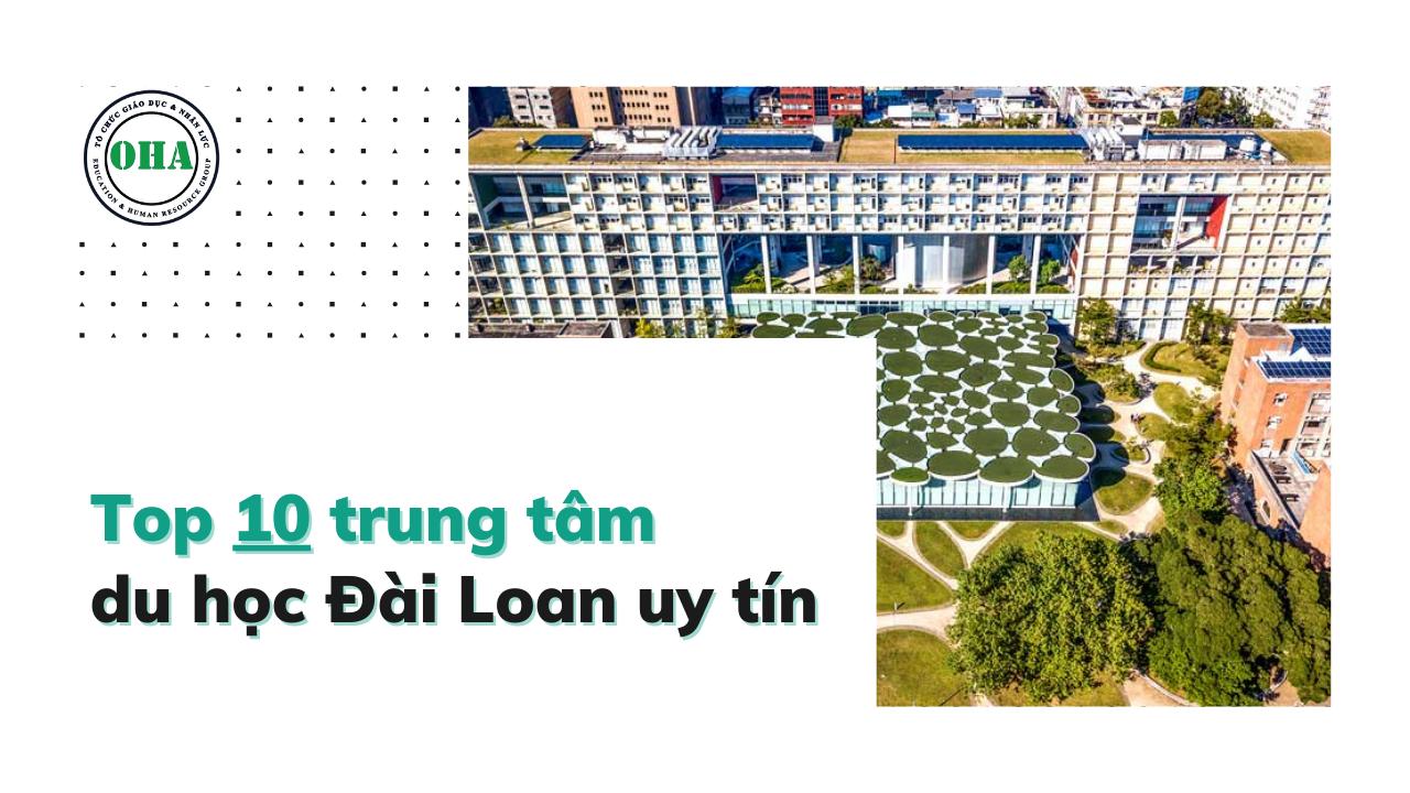 Top 10 trung tâm du học Đài Loan uy tín