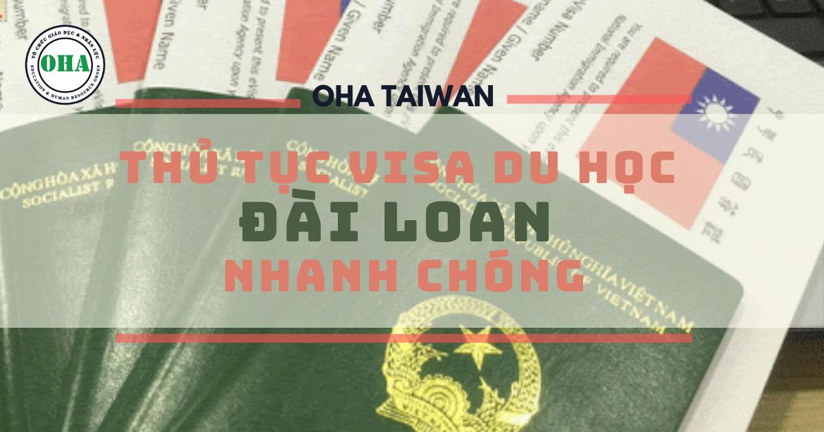 Thủ tục Visa du học Đài Loan nhanh chóng tại OHA Taiwan