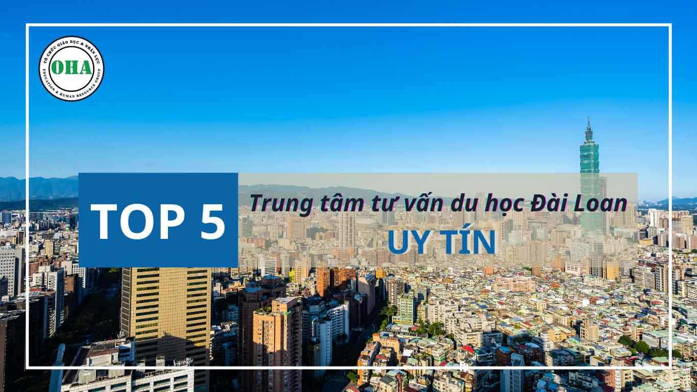 Top 5 trung tâm tư vấn du học Đài Loan uy tín OHA Taiwan