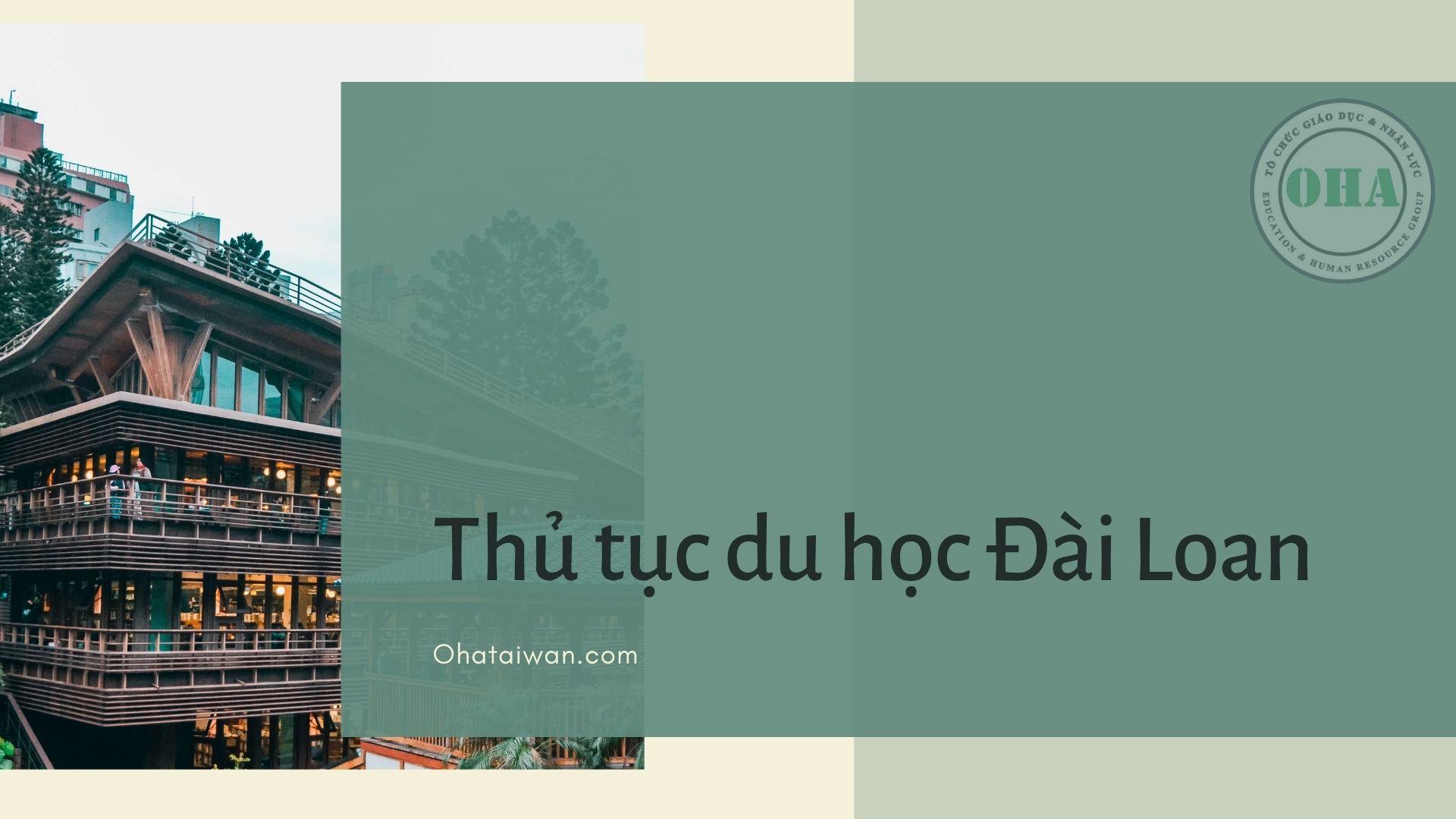 Hồ sơ thủ tục du học Đài Loan tại OHa Taiwan