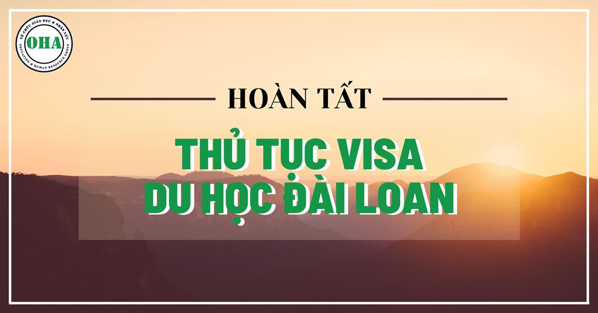 Hoàn tất thủ tục visa du học Đài Loan
