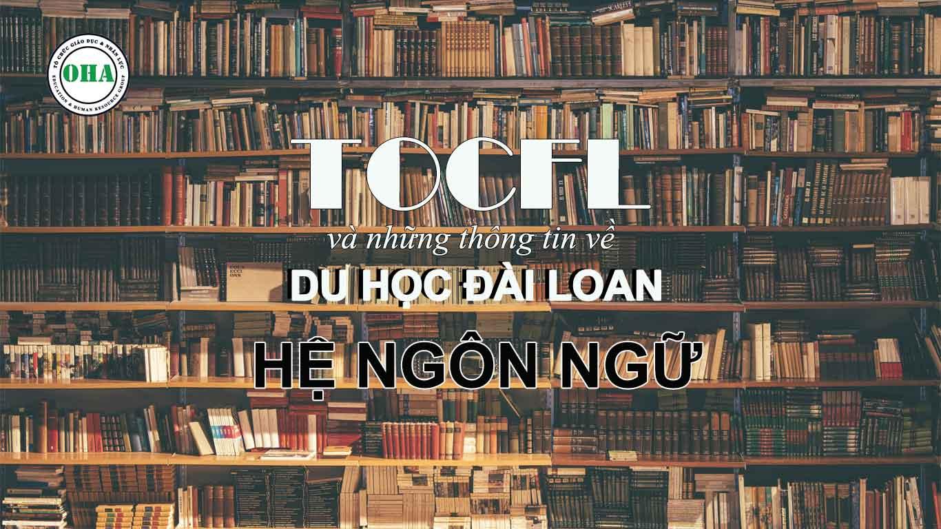 TOCFL và những thông tin về du học Đài Loan hệ ngôn ngữ