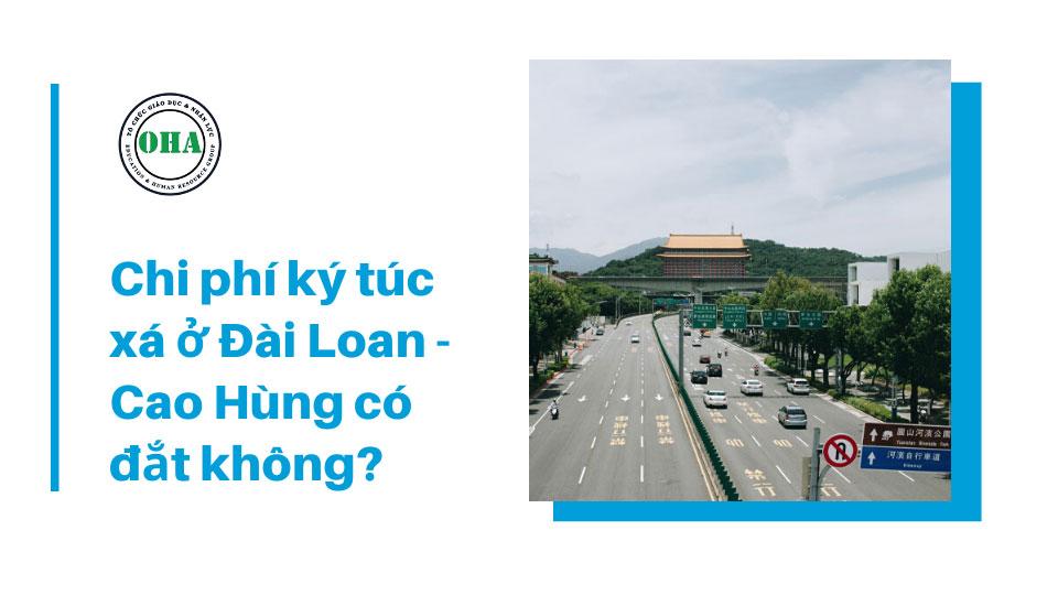 Chi phí ký túc xá ở Đài Loan - Cao Hùng có đắt không?