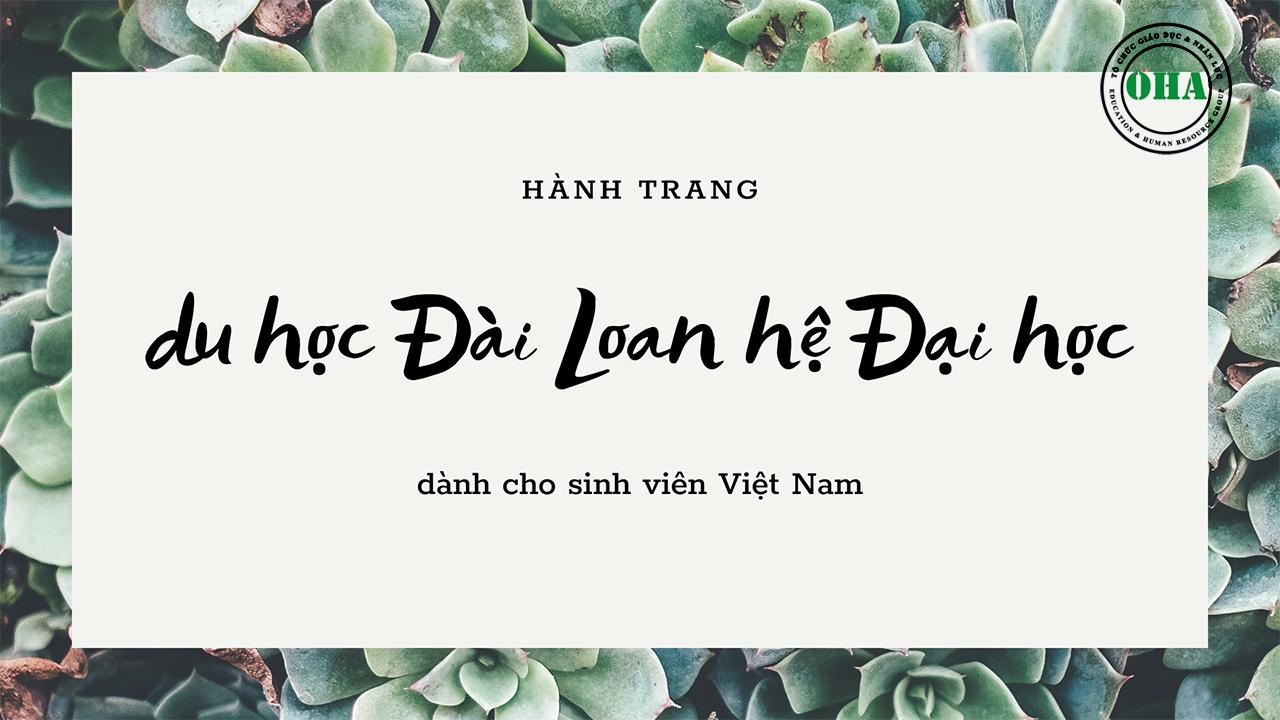 Hành trang du học Đài Loan hệ Đại học dành cho sinh viên Việt Nam