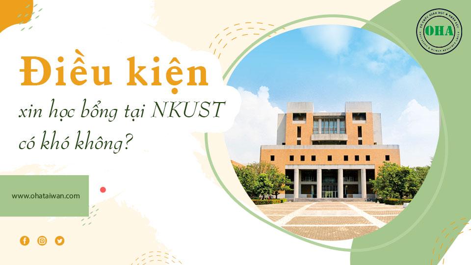 Điều kiện để xin học bổng du học Đài Loan tại NKUST
