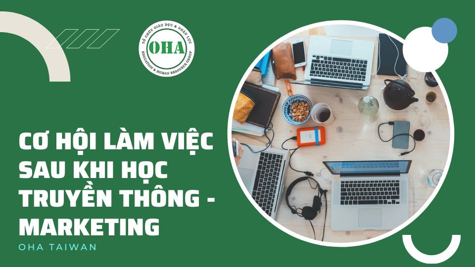 Cơ hội làm việc sau khi du học Đài Loan ngành Truyền thông - Marketing