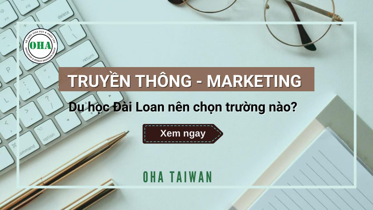 Ngành Truyền thông - Marketing Du học Đài Loan nên chọn trường nào?