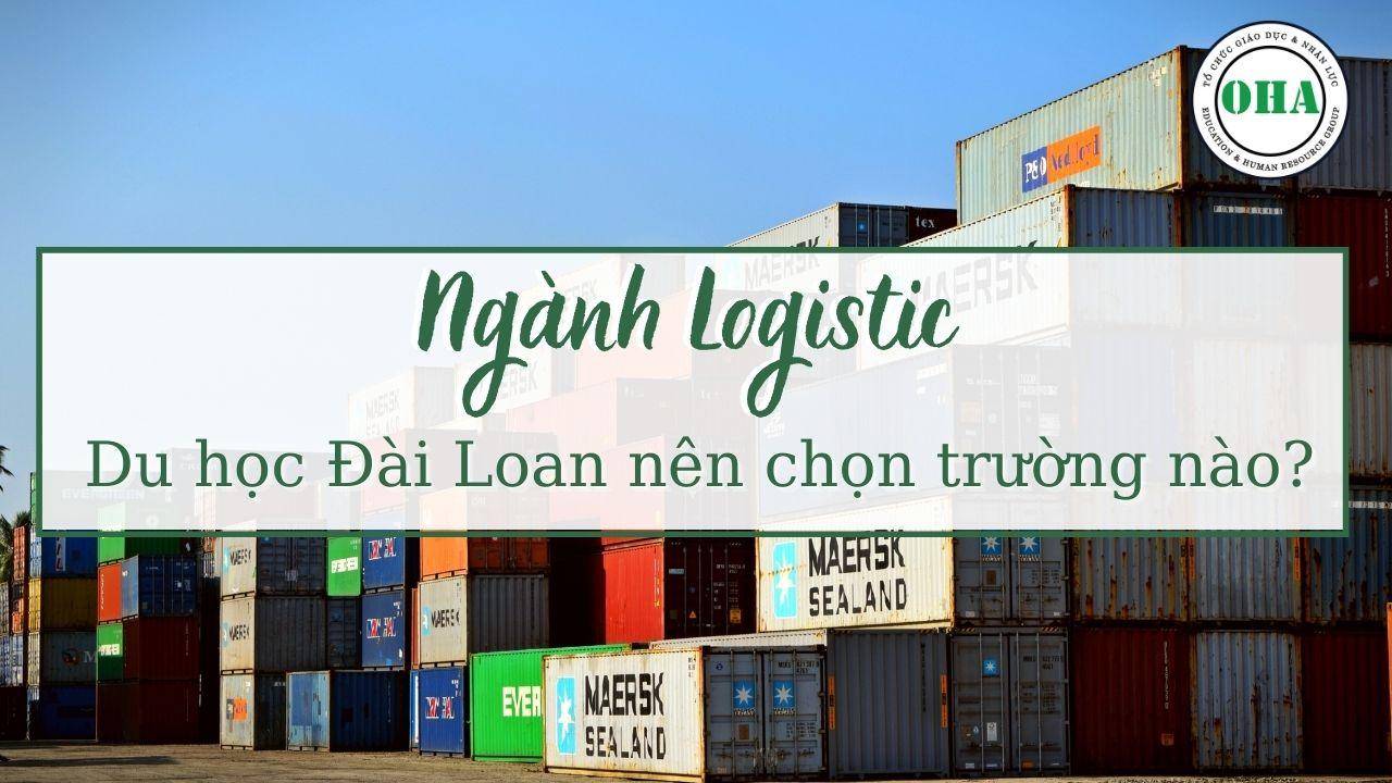 Ngành Logistic - Du học Đài Loan nên chọn trường nào?