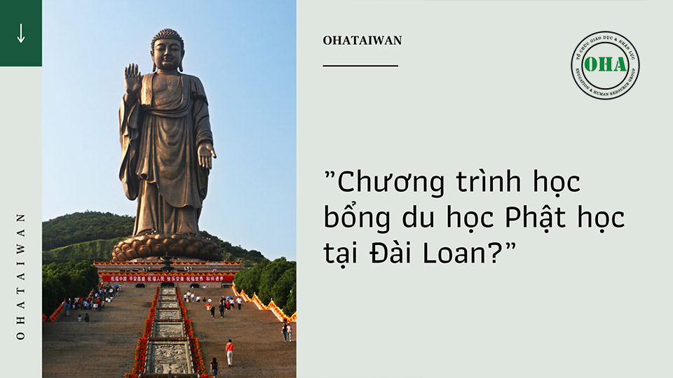 Chương trình học bổng du học Phật giáo tại Đài Loan có gì hấp dẫn