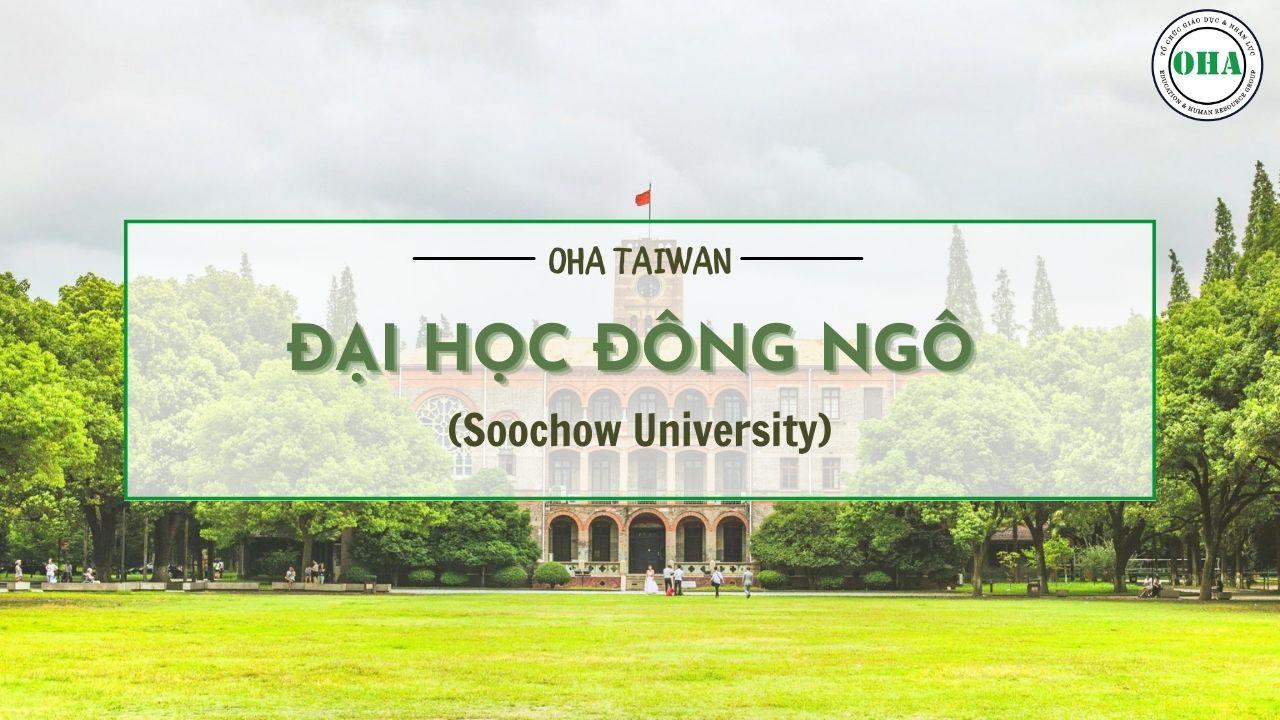 ĐẠI HỌC ĐÔNG NGÔ (Soochow University)