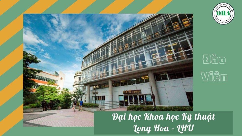 Du học Đài Loan ngành Công nghệ thông tin cùng Đại học khoa học kỹ thuật Long Hoa