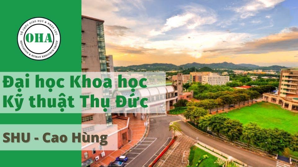Du hoc Đài Loan ngành Truyền thông tại Đại học Khoa học Kỹ thuật Thụ Đức - SHU (Cao Hùng)
