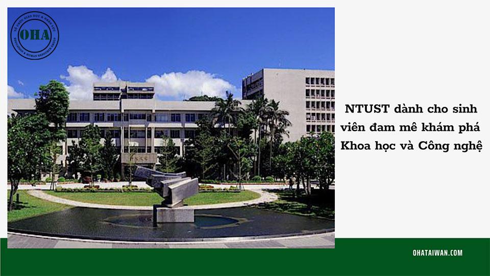 Tại sao nên lựa chọn trường NTUST khi du học Đài Loan?