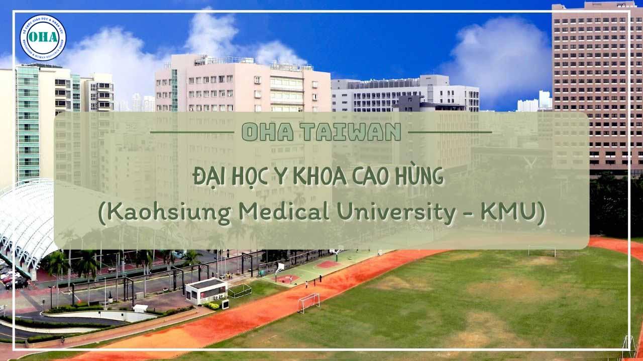 Đại học Y Khoa Cao Hùng - Kaohsiung Medical University(KMU)