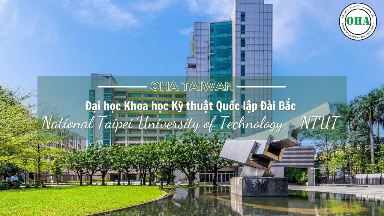 Đại học khoa học kỹ thuật quốc lập Đài Bắc (National Taipei University of Technology) - NTUT Taiwan